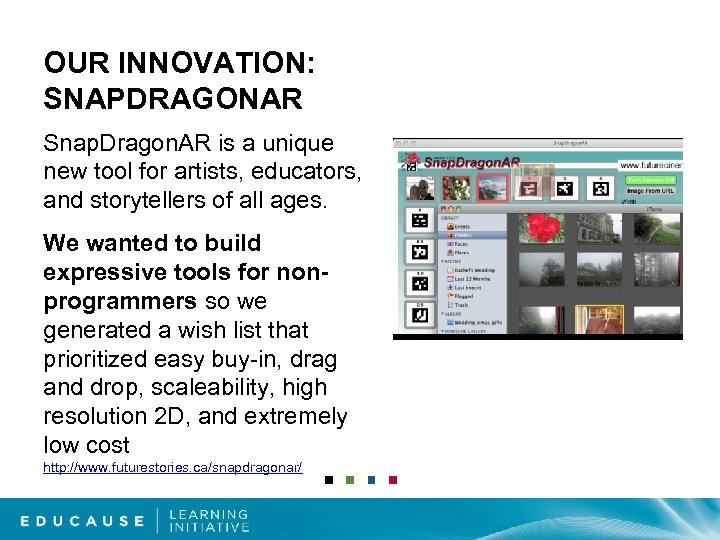 OUR INNOVATION: SNAPDRAGONAR Snap. Dragon. AR is a unique new tool for artists, educators,