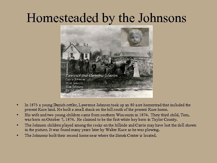 Homesteaded by the Johnsons • • In 1873 a young Danish settler, Lawrence Johnson