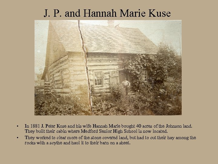 J. P. and Hannah Marie Kuse • • In 1881 J. Peter Kuse and