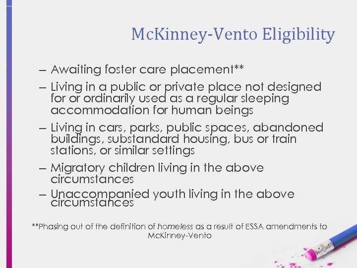 Mc. Kinney-Vento Eligibility – Awaiting foster care placement** – Living in a public or