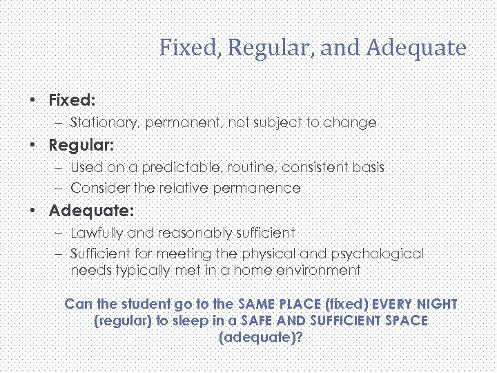 Fixed, Regular, and Adequate • Fixed: – Stationary, permanent, not subject to change •