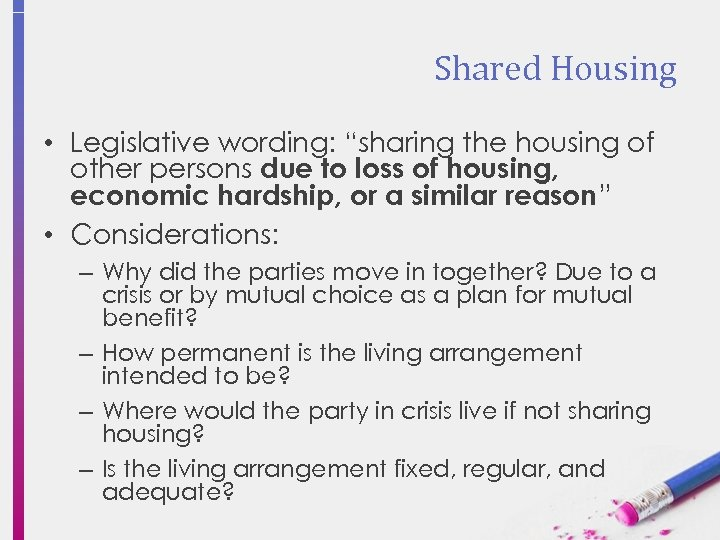 "Shared Housing • Legislative wording: ""sharing the housing of other persons due to loss"