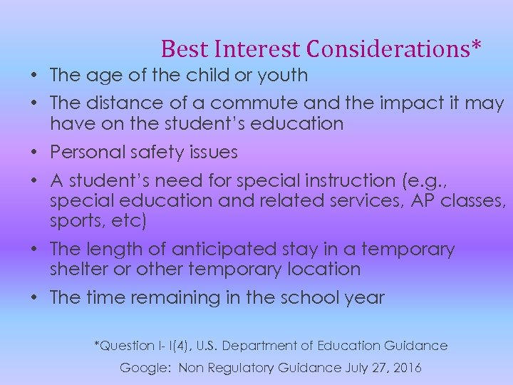Best Interest Considerations* • The age of the child or youth • The distance