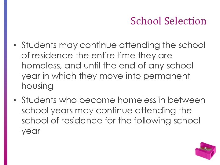 School Selection • Students may continue attending the school of residence the entire time