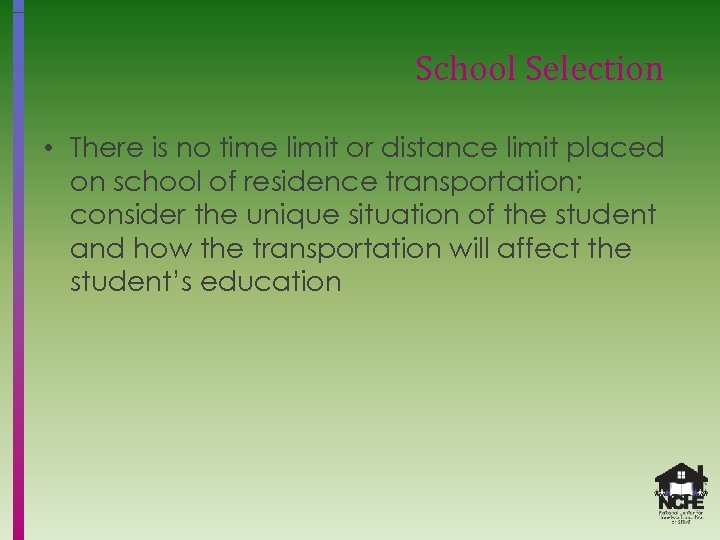 School Selection • There is no time limit or distance limit placed on school