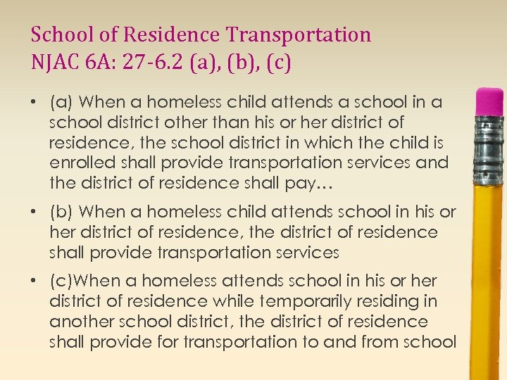 School of Residence Transportation NJAC 6 A: 27 -6. 2 (a), (b), (c) •