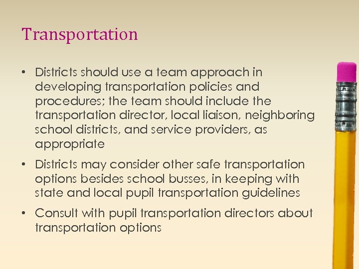 Transportation • Districts should use a team approach in developing transportation policies and procedures;