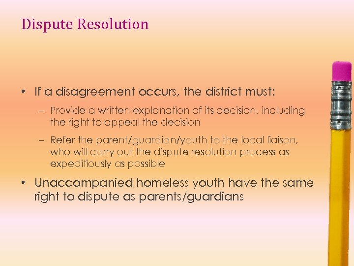 Dispute Resolution • If a disagreement occurs, the district must: – Provide a written