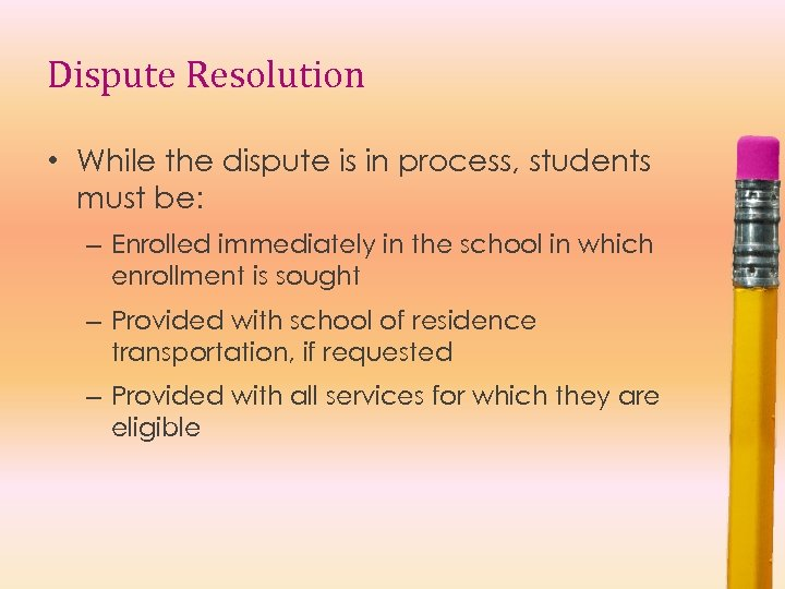 Dispute Resolution • While the dispute is in process, students must be: – Enrolled