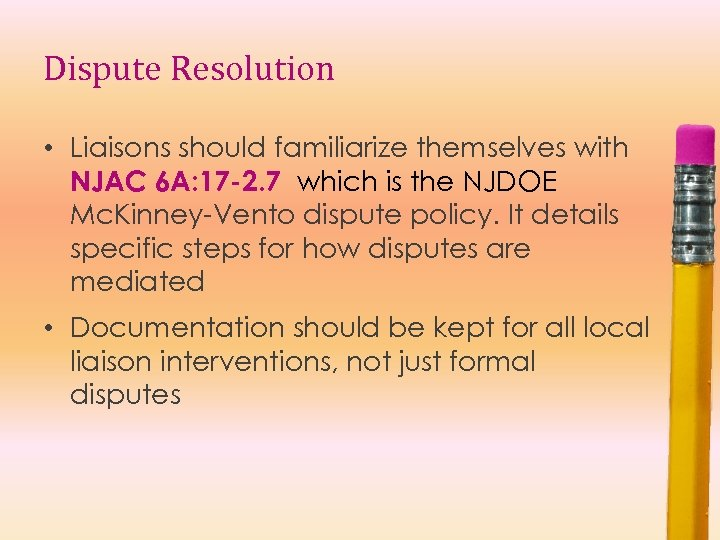 Dispute Resolution • Liaisons should familiarize themselves with NJAC 6 A: 17 -2. 7