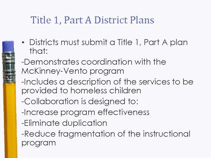 Title 1, Part A District Plans • Districts must submit a Title 1, Part