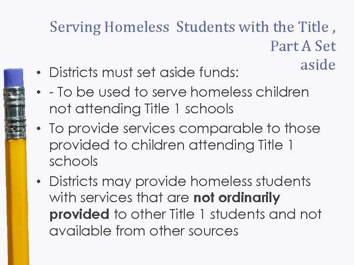 Serving Homeless Students with the Title , Part A Set aside • Districts must