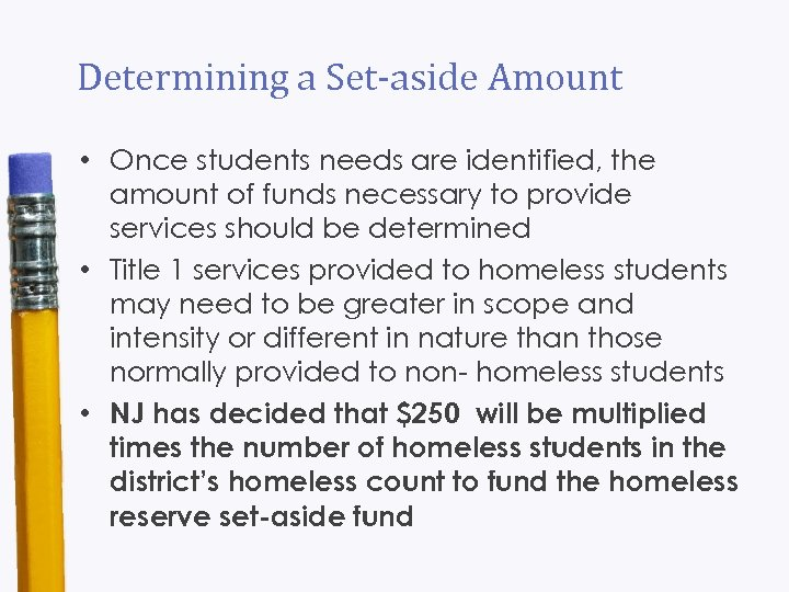 Determining a Set-aside Amount • Once students needs are identified, the amount of funds