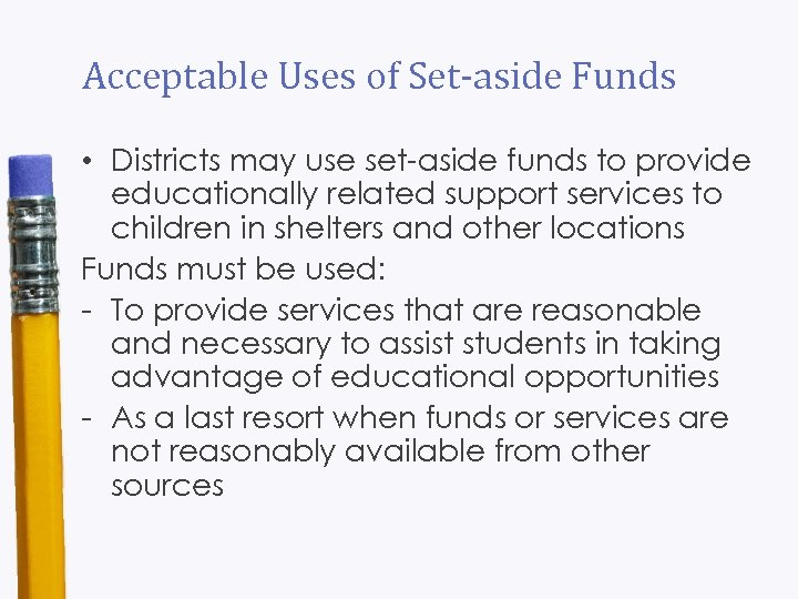 Acceptable Uses of Set-aside Funds • Districts may use set-aside funds to provide educationally