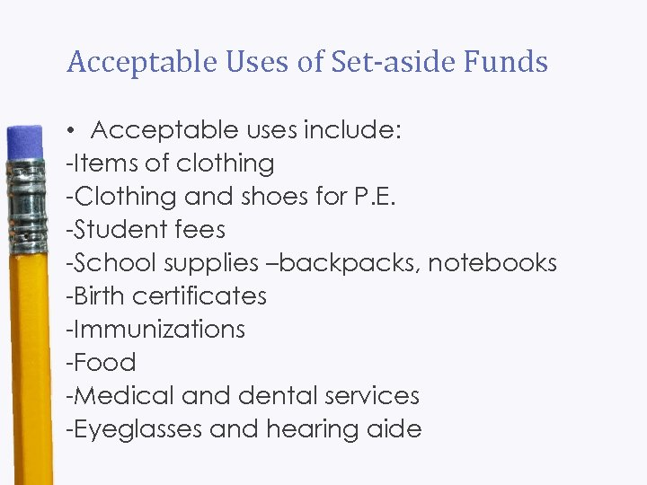 Acceptable Uses of Set-aside Funds • Acceptable uses include: -Items of clothing -Clothing and