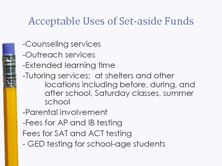 Acceptable Uses of Set-aside Funds -Counseling services -Outreach services -Extended learning time -Tutoring services;