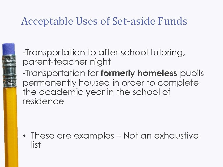 Acceptable Uses of Set-aside Funds -Transportation to after school tutoring, parent-teacher night -Transportation formerly