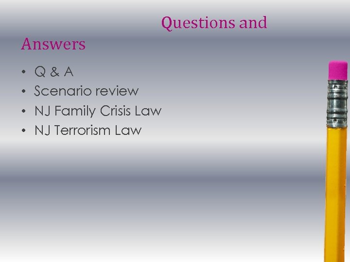 Questions and Answers • • Q&A Scenario review NJ Family Crisis Law NJ Terrorism