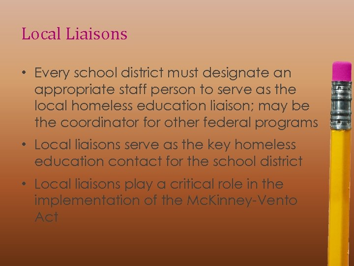 Local Liaisons • Every school district must designate an appropriate staff person to serve