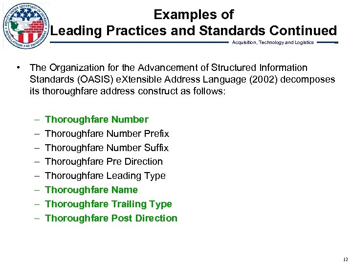 Examples of Leading Practices and Standards Continued Acquisition, Technology and Logistics • The Organization