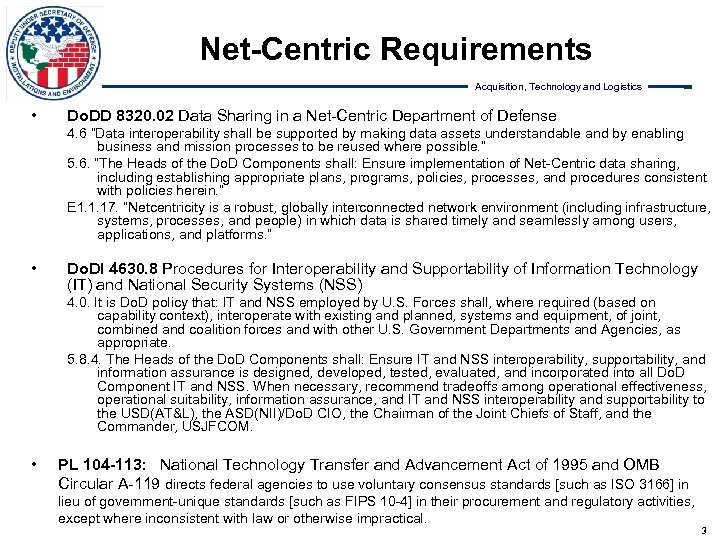 Net-Centric Requirements Acquisition, Technology and Logistics • Do. DD 8320. 02 Data Sharing in