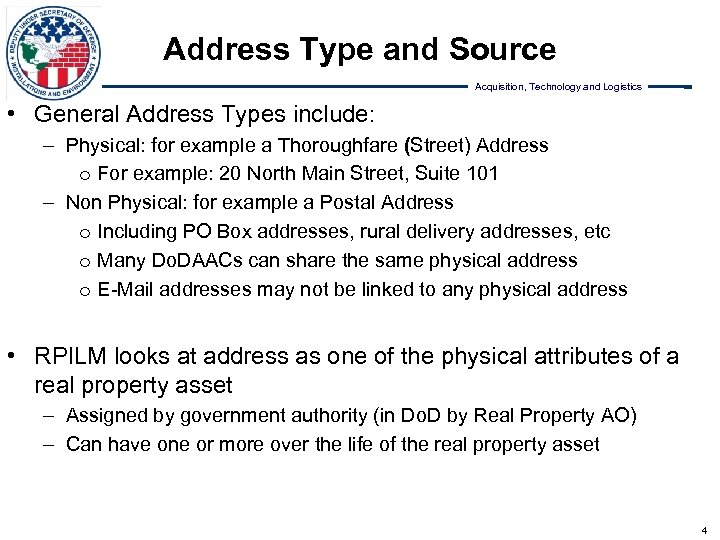 Address Type and Source Acquisition, Technology and Logistics • General Address Types include: –