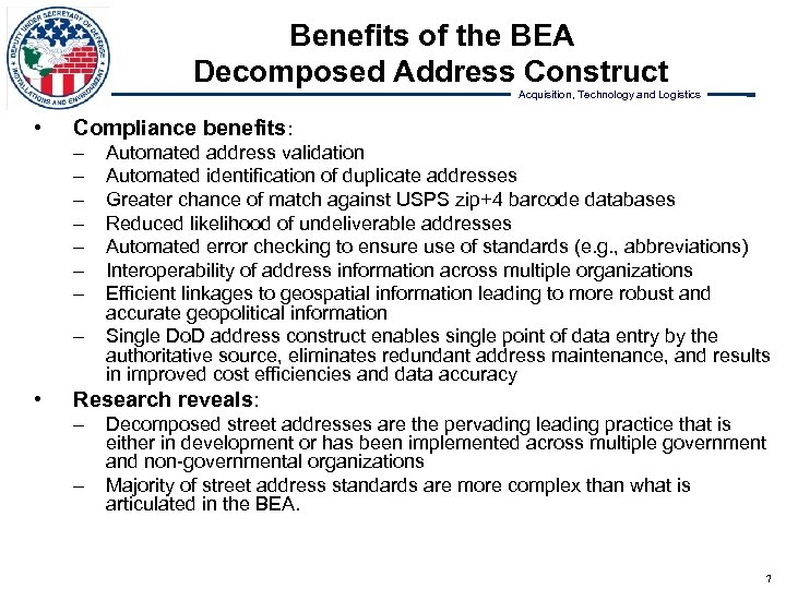 Benefits of the BEA Decomposed Address Construct Acquisition, Technology and Logistics • Compliance benefits: