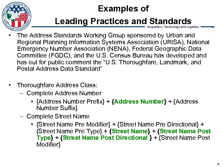 Examples of Leading Practices and Standards Acquisition, Technology and Logistics • The Address Standards