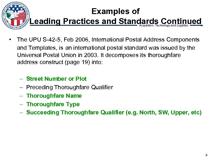Examples of Leading Practices and Standards Continued Acquisition, Technology and Logistics • The UPU
