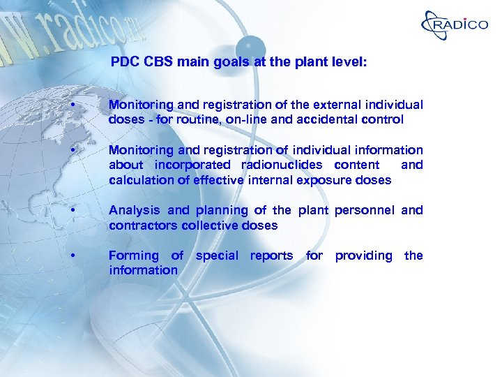 PDC CBS main goals at the plant level: • Monitoring and registration of the