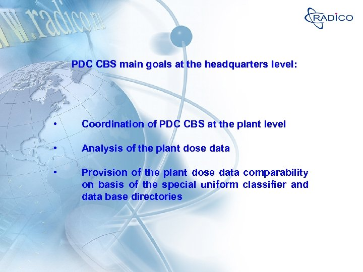 PDC CBS main goals at the headquarters level: • Coordination of PDC CBS at