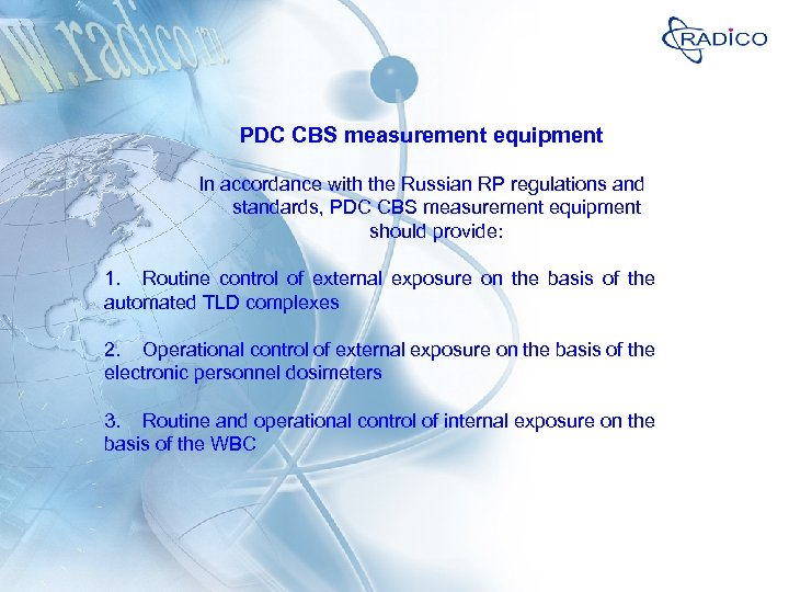 PDC CBS measurement equipment In accordance with the Russian RP regulations and standards, PDC