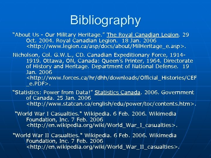 """Bibliography """"About Us - Our Military Heritage. """" The Royal Canadian Legion. 29 Oct."""