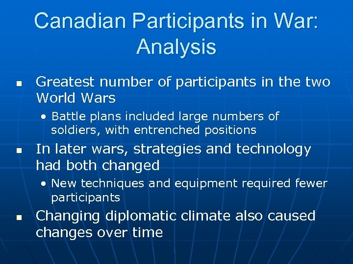 Canadian Participants in War: Analysis n Greatest number of participants in the two World