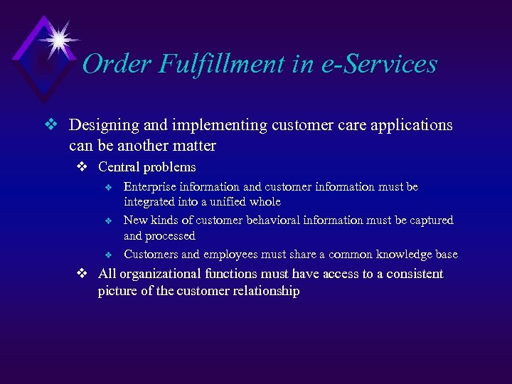 Order Fulfillment in e-Services v Designing and implementing customer care applications can be another