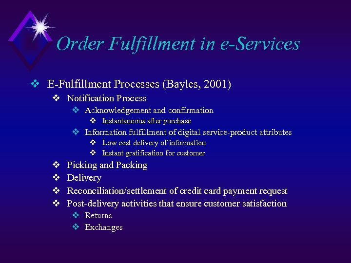 Order Fulfillment in e-Services v E-Fulfillment Processes (Bayles, 2001) v Notification Process v Acknowledgement