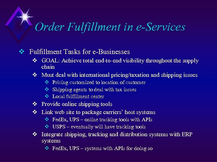 Order Fulfillment in e-Services v Fulfillment Tasks for e-Businesses v GOAL: Achieve total end-to-end