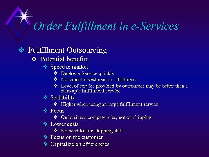Order Fulfillment in e-Services v Fulfillment Outsourcing v Potential benefits v Speed to market
