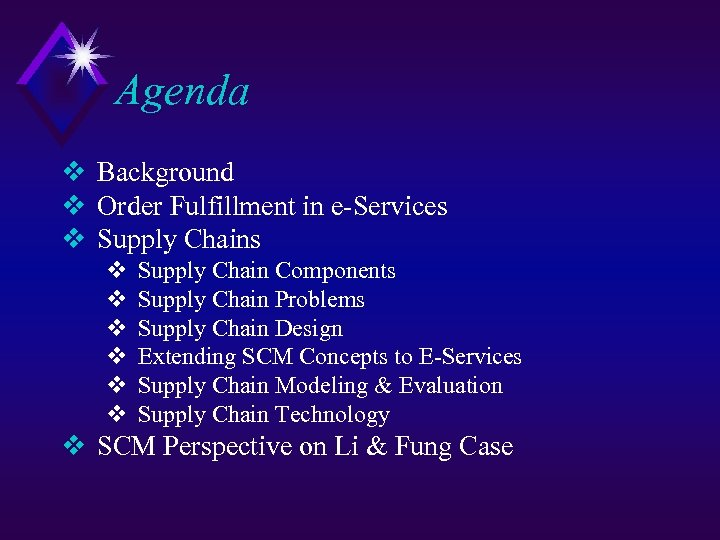 Agenda v Background v Order Fulfillment in e-Services v Supply Chains v v v