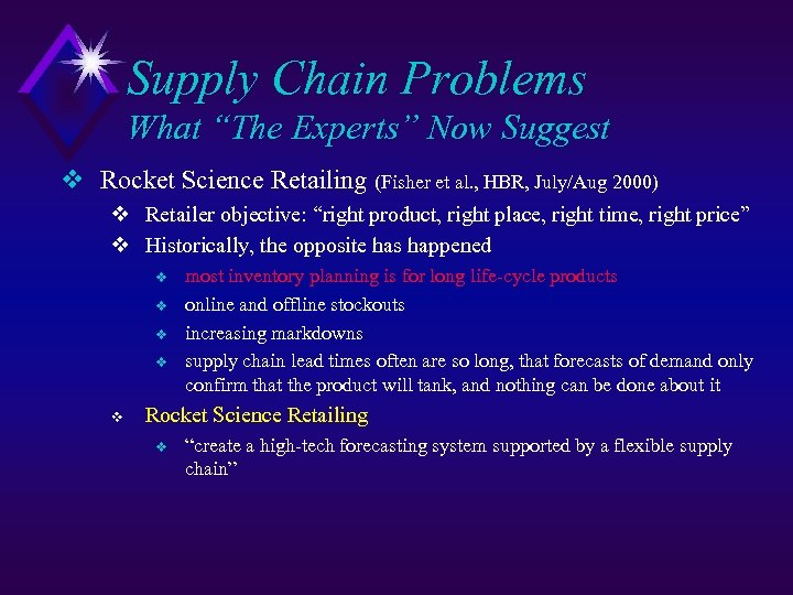 "Supply Chain Problems What ""The Experts"" Now Suggest v Rocket Science Retailing (Fisher et"
