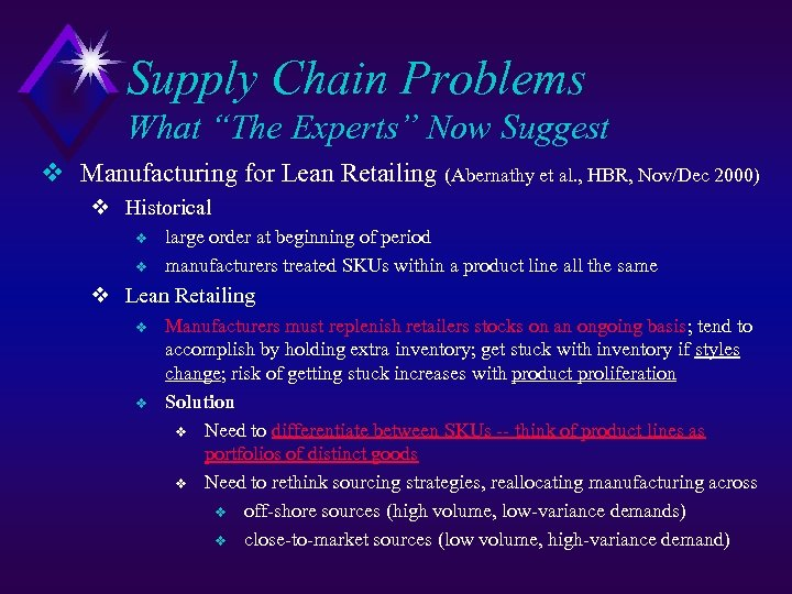 "Supply Chain Problems What ""The Experts"" Now Suggest v Manufacturing for Lean Retailing (Abernathy"
