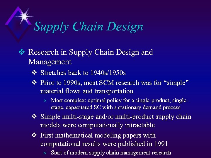 Supply Chain Design v Research in Supply Chain Design and Management v Stretches back