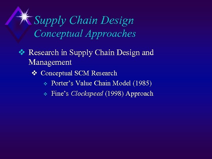 Supply Chain Design Conceptual Approaches v Research in Supply Chain Design and Management v