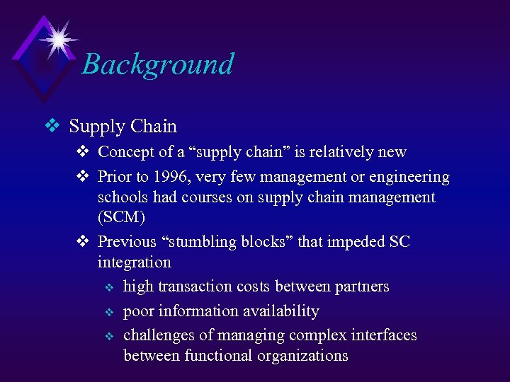 "Background v Supply Chain v Concept of a ""supply chain"" is relatively new v"