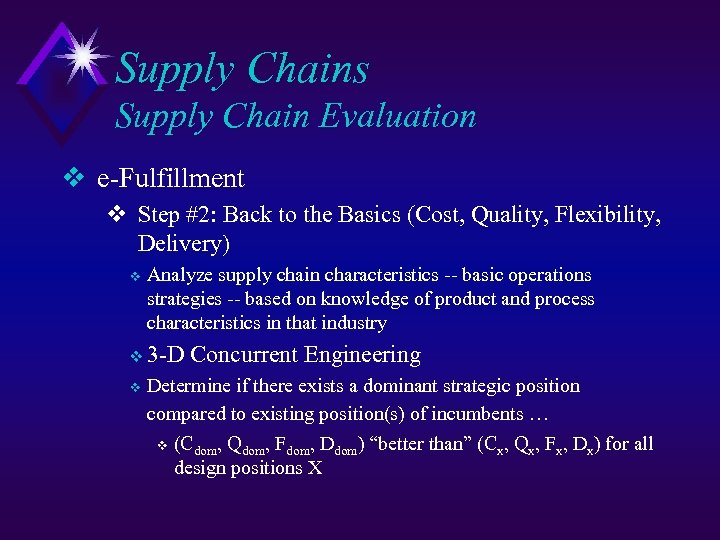 Supply Chains Supply Chain Evaluation v e-Fulfillment v Step #2: Back to the Basics