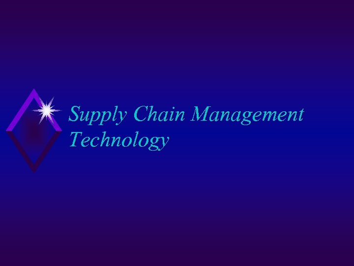 Supply Chain Management Technology