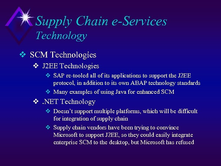 Supply Chain e-Services Technology v SCM Technologies v J 2 EE Technologies v SAP