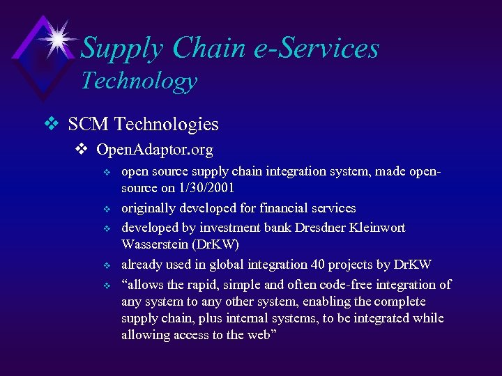 Supply Chain e-Services Technology v SCM Technologies v Open. Adaptor. org v v v