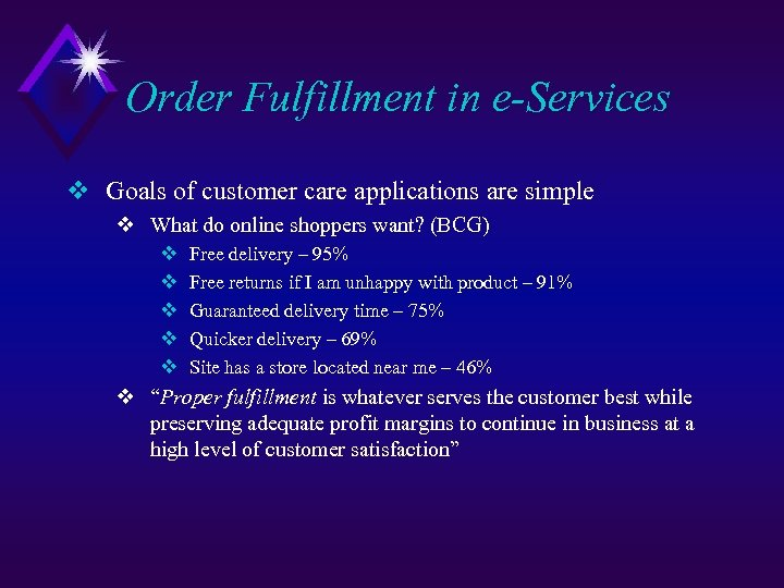 Order Fulfillment in e-Services v Goals of customer care applications are simple v What
