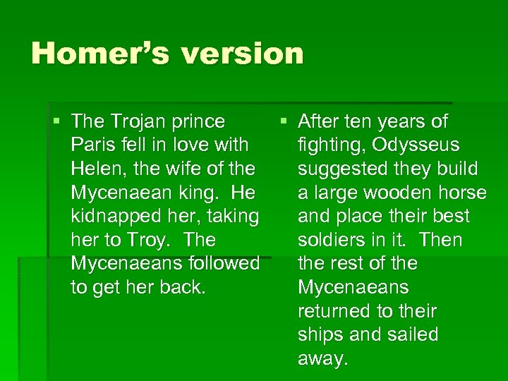 Homer's version § The Trojan prince § After ten years of Paris fell in